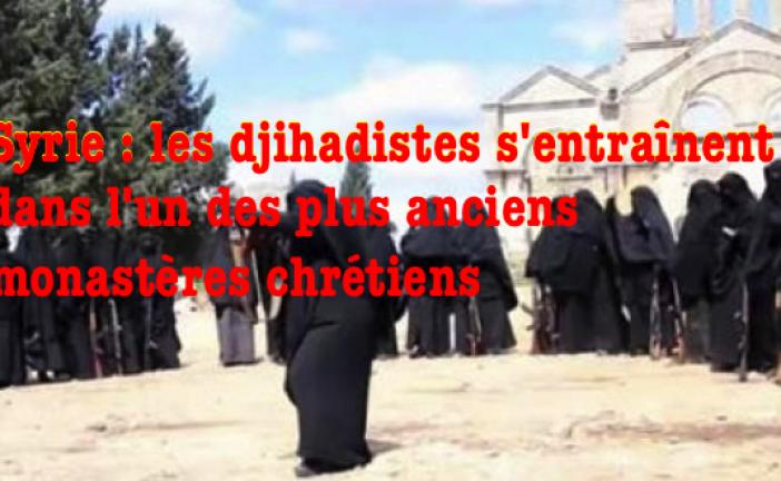 Syrie : Un des plus vieux monastères du monde sert de centre d'entraînement pour les djihadistes.